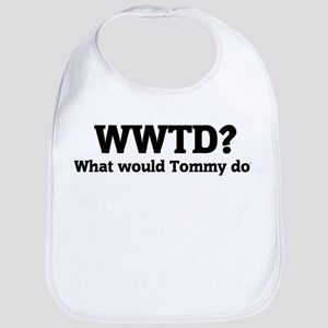 What would Tommy do? Bib