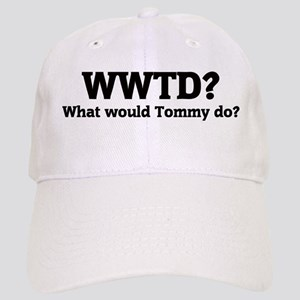 What would Tommy do? Cap