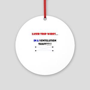 Laser Trip Wires?? 01 Ornament (Round)