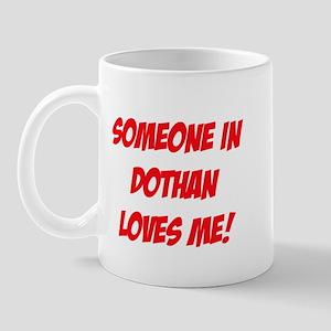 Someone in Dothan Loves Me! Mug