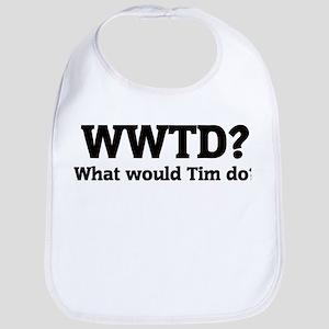 What would Tim do? Bib