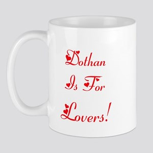 Dothan Is For Lovers! Mug