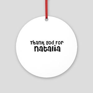 Thank God For Natalia Ornament (Round)