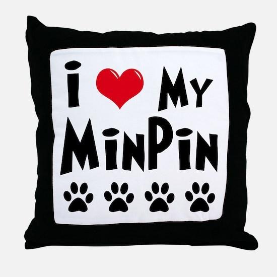 I Love My Min Pin Throw Pillow