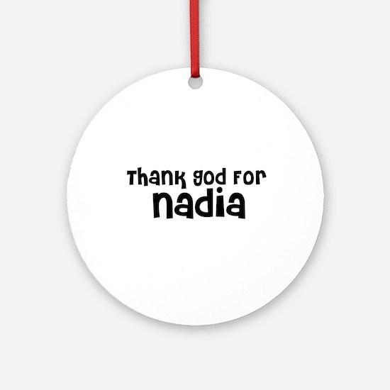 Thank God For Nadia Ornament (Round)