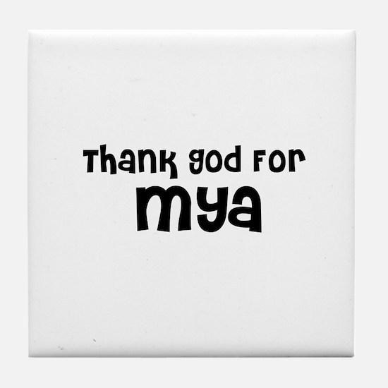 Thank God For Mya Tile Coaster
