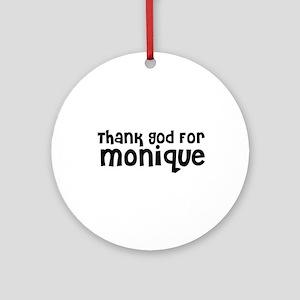 Thank God For Monique Ornament (Round)