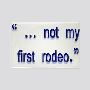 not my first rodeo Rectangle Magnet