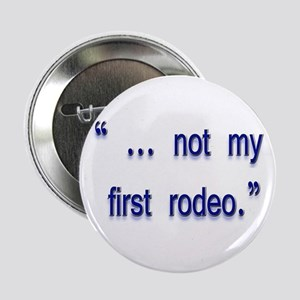 "not my first rodeo 2.25"" Button"