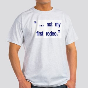 not my first rodeo Light T-Shirt