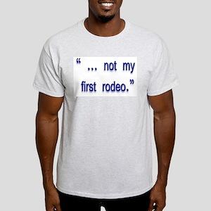 not my first rodeo Light T-Shirt