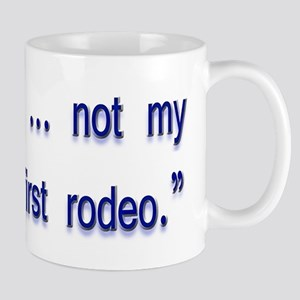 not my first rodeo Mug