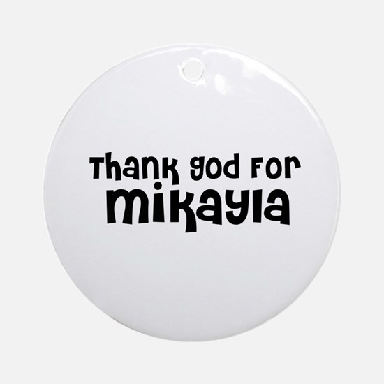 Thank God For Mikayla Ornament (Round)