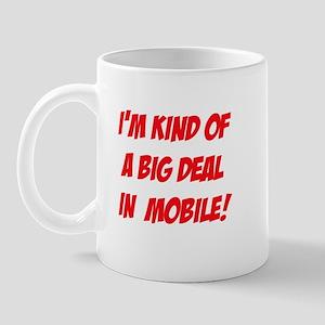 I'm Kind Of A Big Deal In Mobile! Mug