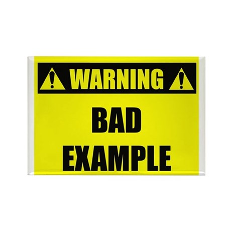 WARNING: Bad Example Rectangle Magnet (100 pack)