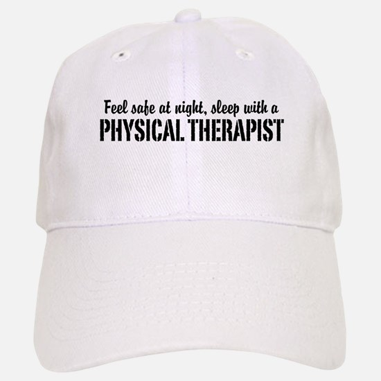 Feel safe with a Physical Therapist Baseball Baseball Cap