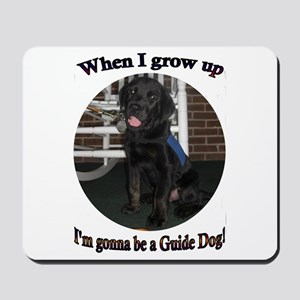 Gonna Be a Guide Dog Mousepad