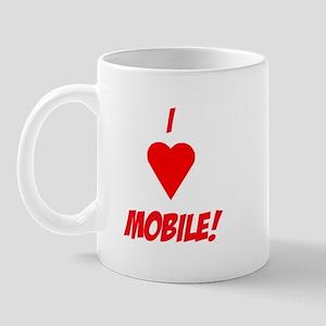 I Love Mobile! Mug