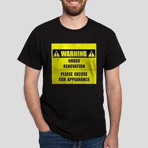 WARNING: Under Renovation Dark T-Shirt
