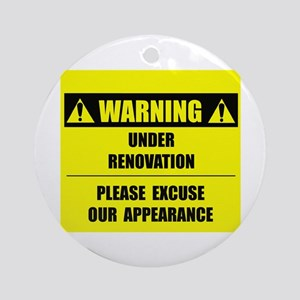 WARNING: Under Renovation Ornament (Round)