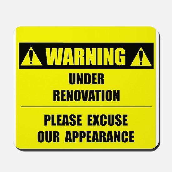 WARNING: Under Renovation Mousepad