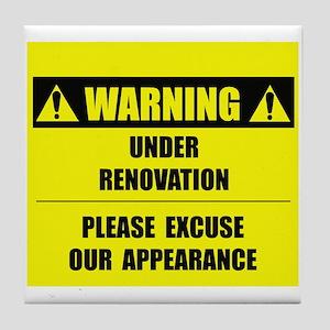 WARNING: Under Renovation Tile Coaster