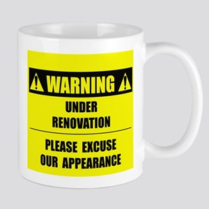 WARNING: Under Renovation Mug