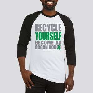 Organ Donor Recycle Yourself Baseball Jersey