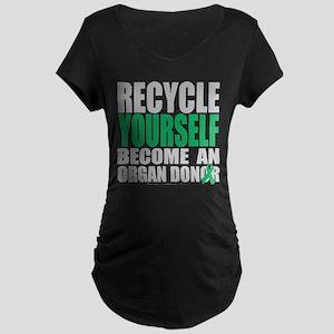 Organ Donor Recycle Yourself Maternity Dark T-Shir
