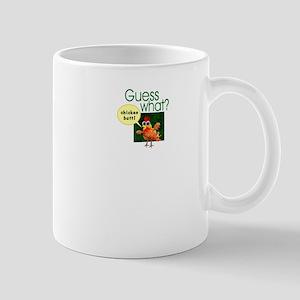 Guess What? Mug