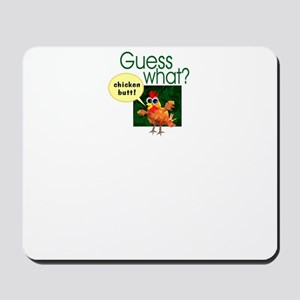 Guess What? Mousepad