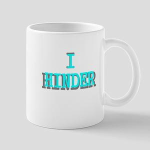 I Hinder Mug