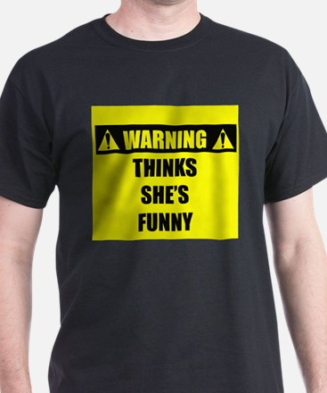 WARNING: Thinks She's Funny T-Shirt