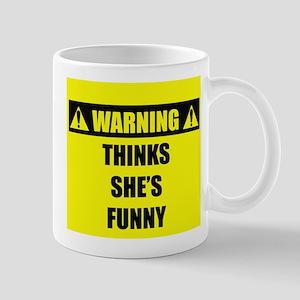 WARNING: Thinks She's Funny Mug