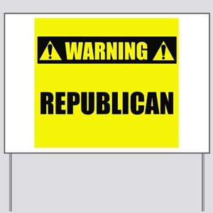 WARNING: Republican Yard Sign