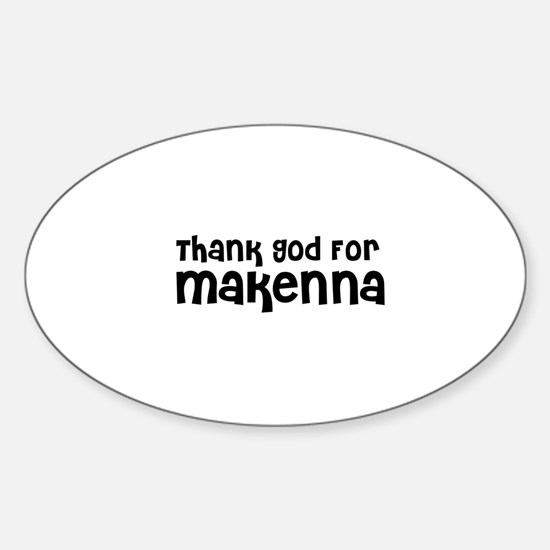 Thank God For Makenna Oval Decal