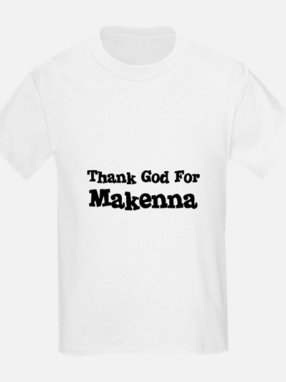 Thank God For Makenna Kids T-Shirt