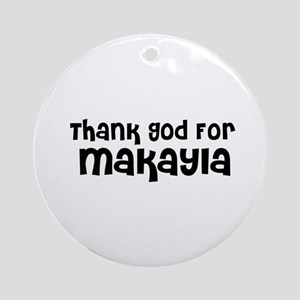 Thank God For Makayla Ornament (Round)