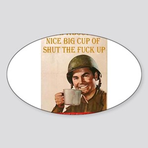 shut the fuck up Sticker (Oval)