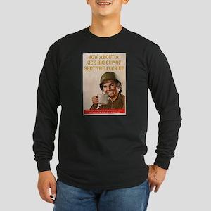 shut the fuck up Long Sleeve Dark T-Shirt