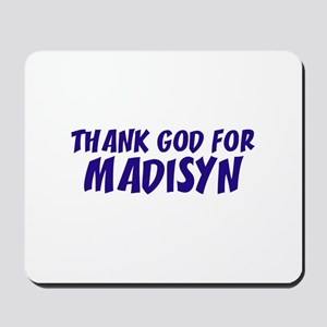 Thank God For Madisyn Mousepad