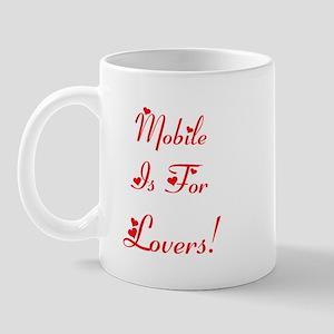 Mobile Is For Lovers! Mug