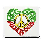 Reggae Rub A Dub Mousepad