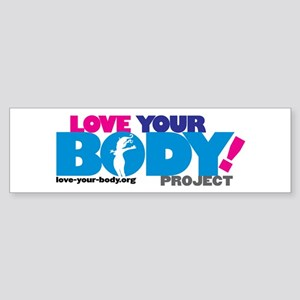 LOVE YOUR BODY! Bumper Sticker