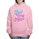 Buff but psycho Sweatshirt