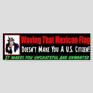 """""""Wave The Mexican Flag?"""" Sticker (Bump"""