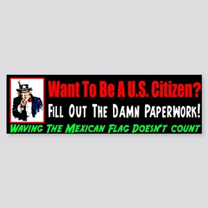 """Want To Be A Citizen?"" Sticker (Bumper)"