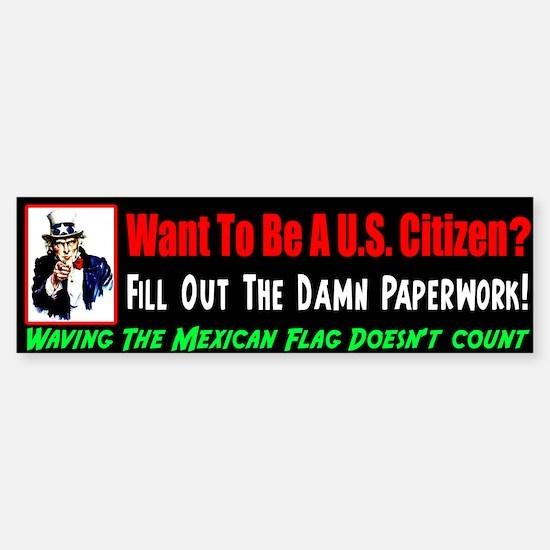 """Want To Be A Citizen?"" Sticker (Bumper)"