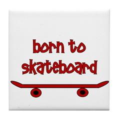 Born To Skate Skateboard Tile Coaster
