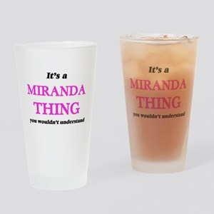 It's a Miranda thing, you would Drinking Glass